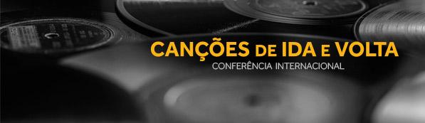 Canções de Ida e Volta   Conferência Internacional